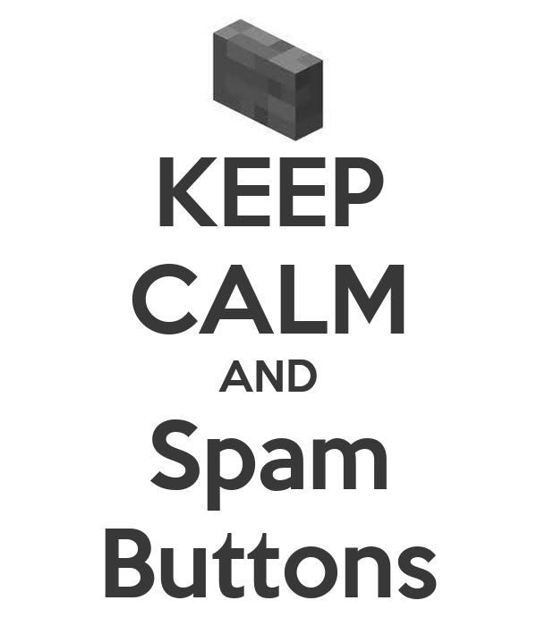 KEEP CALM AND Spam Buttons