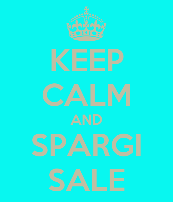 KEEP CALM AND SPARGI SALE