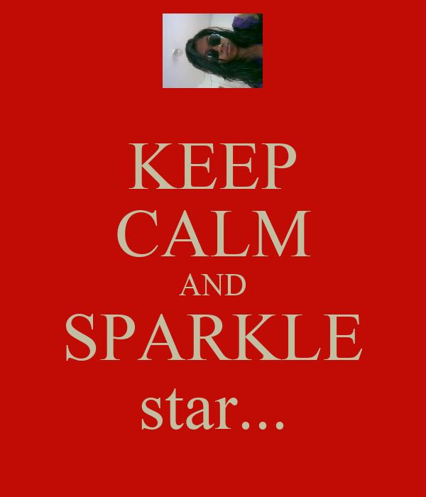 KEEP CALM AND SPARKLE star...