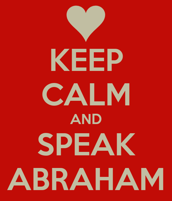 KEEP CALM AND SPEAK ABRAHAM