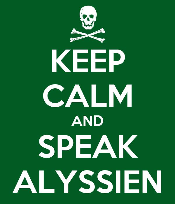 KEEP CALM AND SPEAK ALYSSIEN