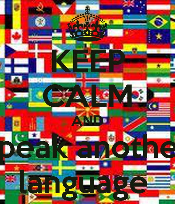 KEEP CALM AND speak another language