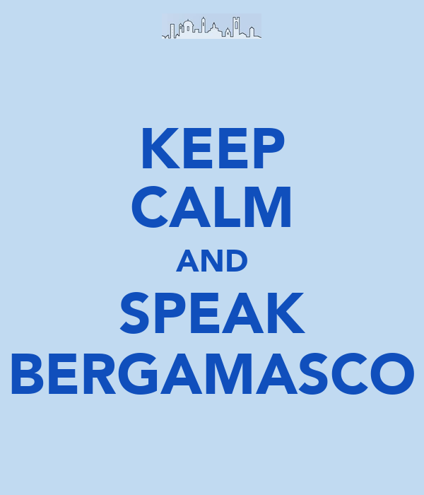 KEEP CALM AND SPEAK BERGAMASCO