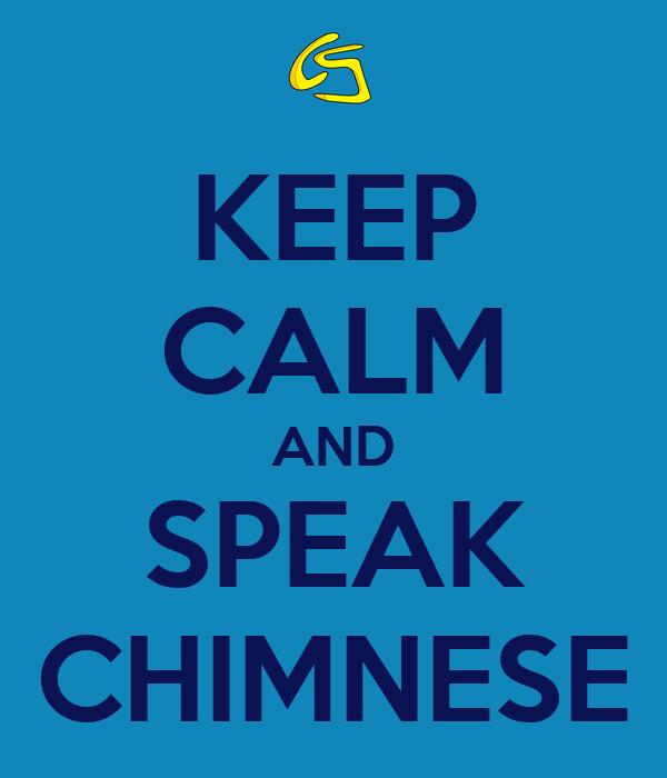 KEEP CALM AND SPEAK CHIMNESE
