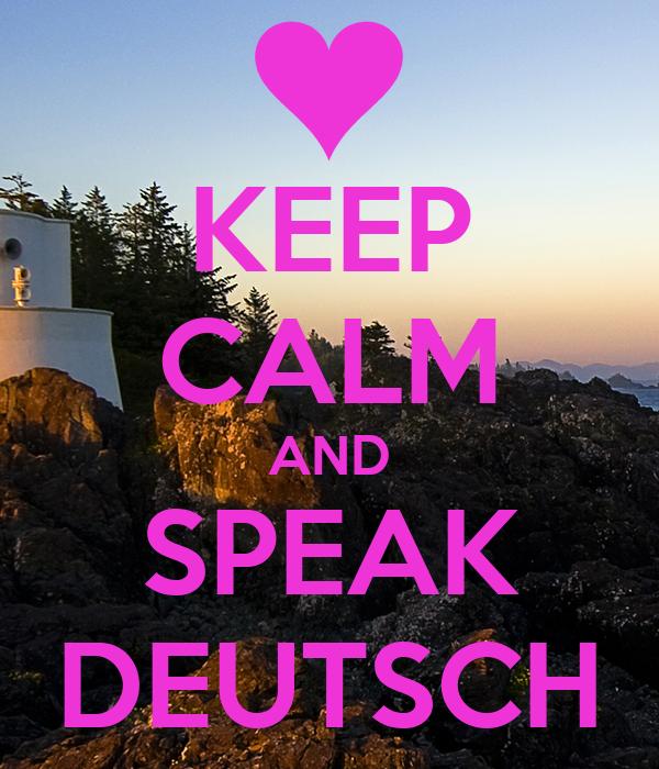 KEEP CALM AND SPEAK DEUTSCH