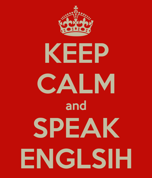 KEEP CALM and SPEAK ENGLSIH