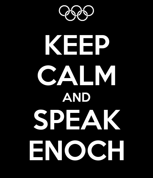 KEEP CALM AND SPEAK ENOCH