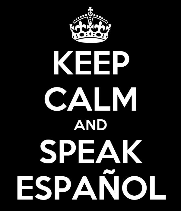 KEEP CALM AND SPEAK ESPAÑOL
