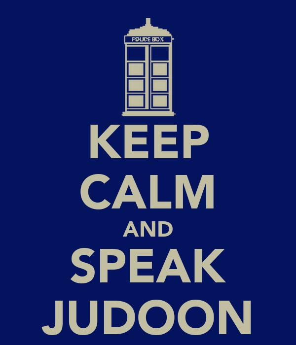 KEEP CALM AND SPEAK JUDOON