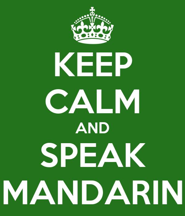 KEEP CALM AND SPEAK MANDARIN