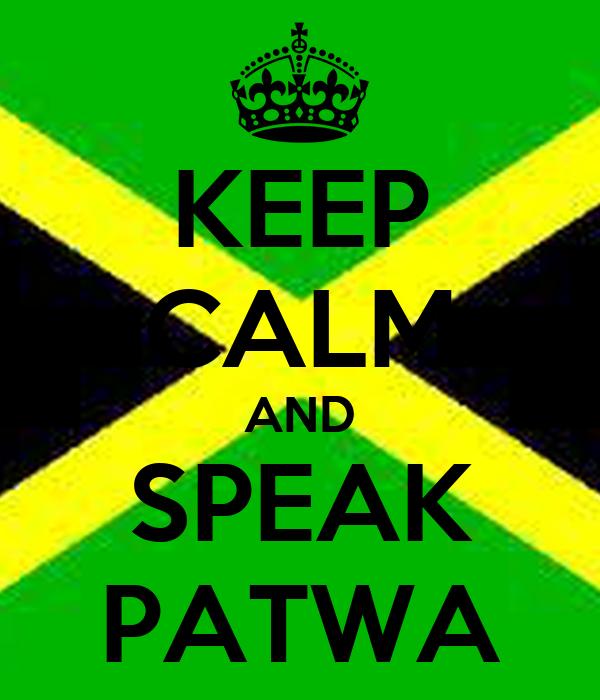 KEEP CALM AND SPEAK PATWA