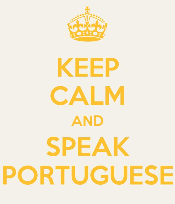 KEEP CALM AND SPEAK PORTUGUESE