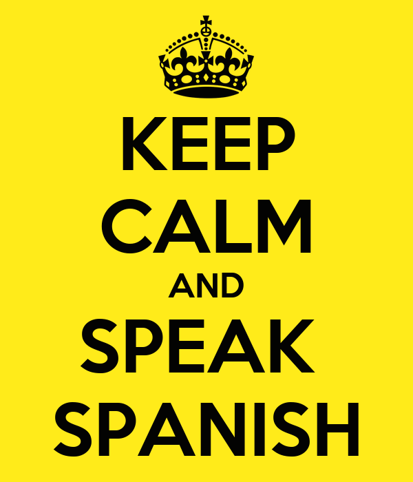 KEEP CALM AND SPEAK SPANISH Poster | TRIBE | Keep Calm-o-Matic
