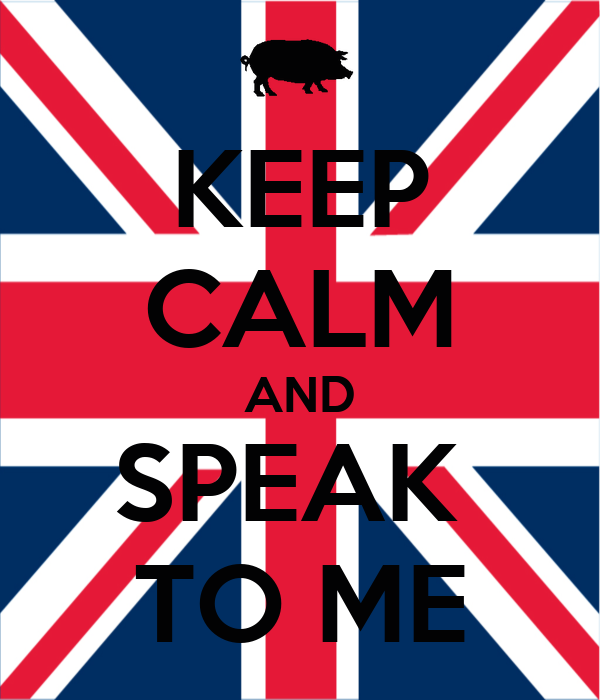 KEEP CALM AND SPEAK  TO ME