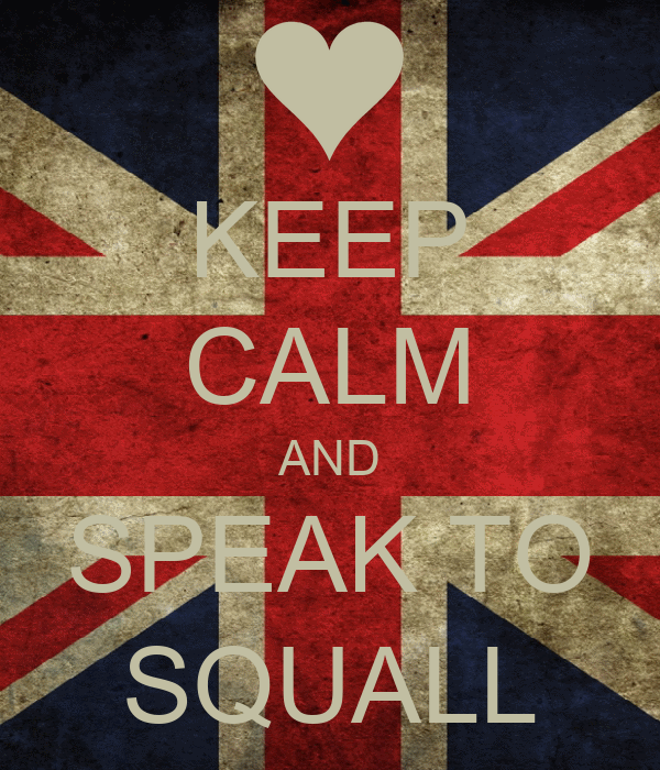KEEP CALM AND SPEAK TO SQUALL