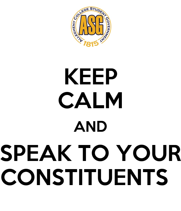 KEEP CALM AND SPEAK TO YOUR CONSTITUENTS