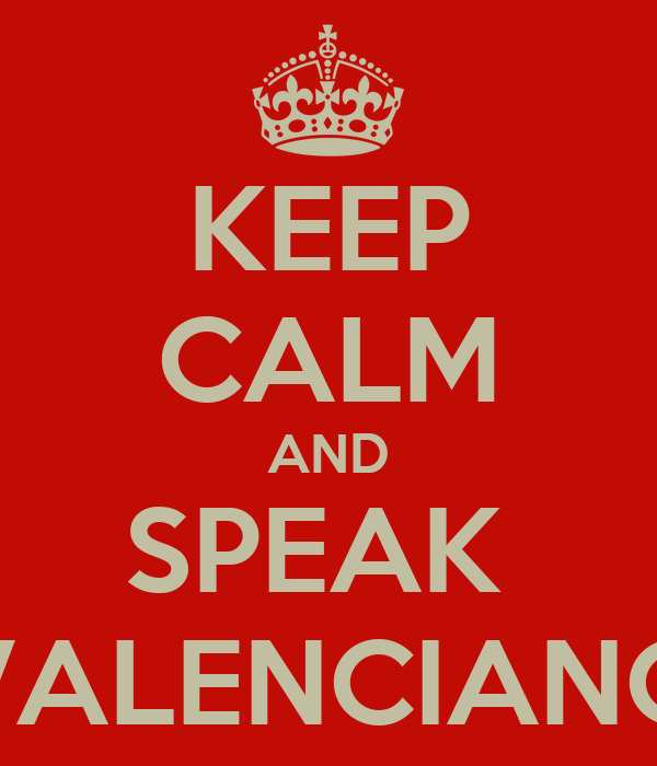 KEEP CALM AND SPEAK  VALENCIANO