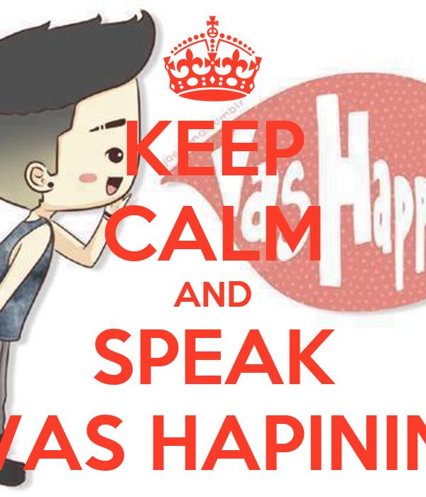 KEEP CALM AND SPEAK VAS HAPININ