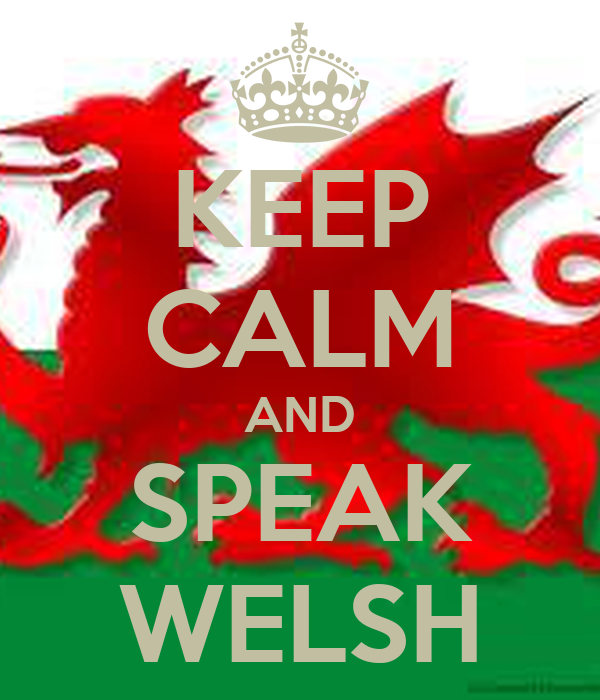 KEEP CALM AND SPEAK WELSH