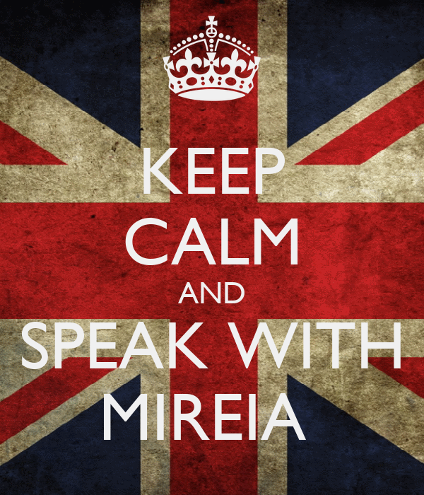 KEEP CALM AND SPEAK WITH MIREIA