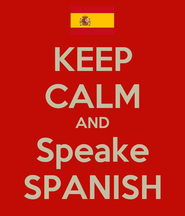 KEEP CALM AND Speake SPANISH