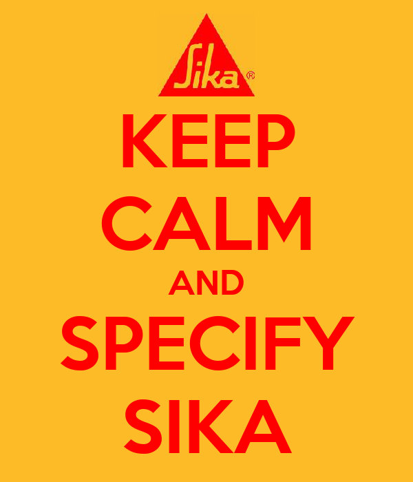 KEEP CALM AND SPECIFY SIKA