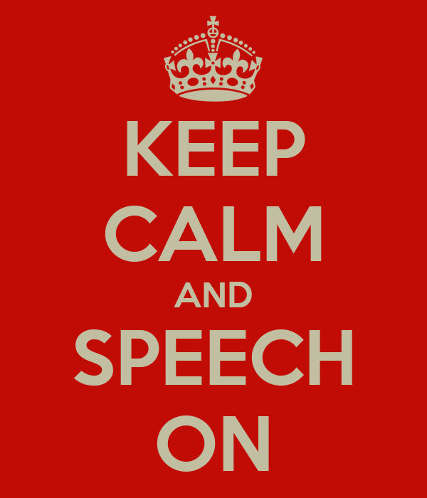 KEEP CALM AND SPEECH ON