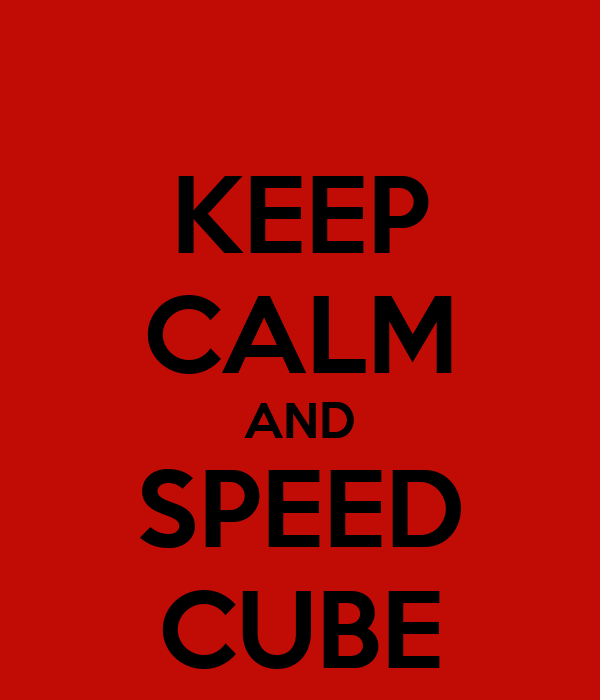 KEEP CALM AND SPEED CUBE