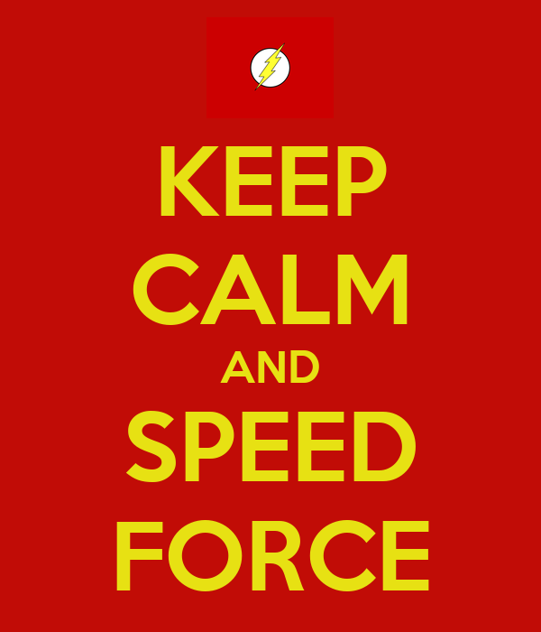 KEEP CALM AND SPEED FORCE