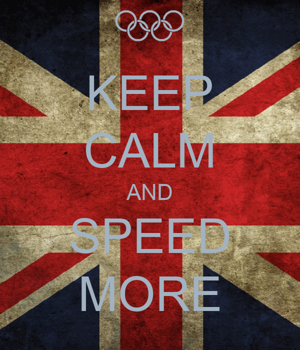 KEEP CALM AND SPEED MORE