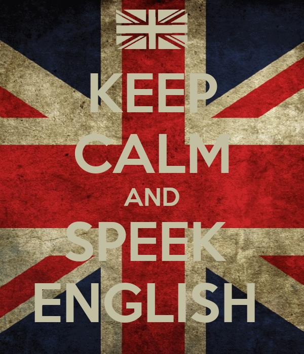 KEEP CALM AND SPEEK  ENGLISH