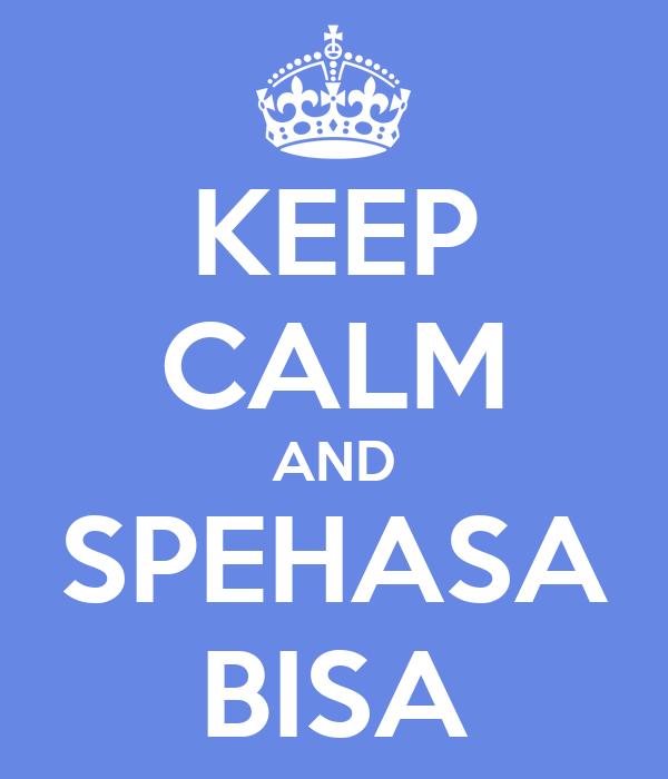 KEEP CALM AND SPEHASA BISA