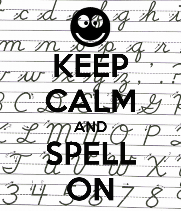 KEEP CALM AND SPELL ON
