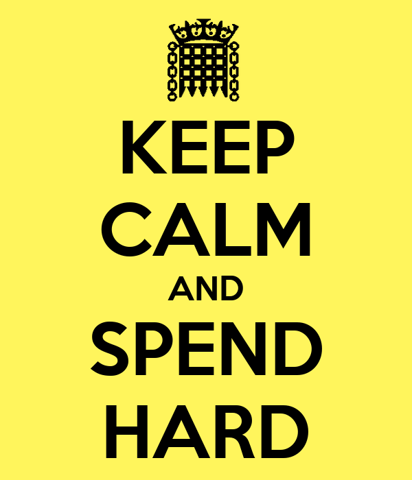 KEEP CALM AND SPEND HARD