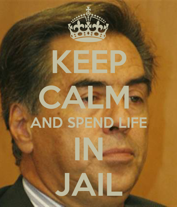 KEEP CALM  AND SPEND LIFE IN JAIL