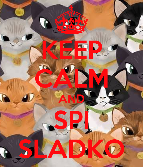 KEEP CALM AND SPI SLADKO