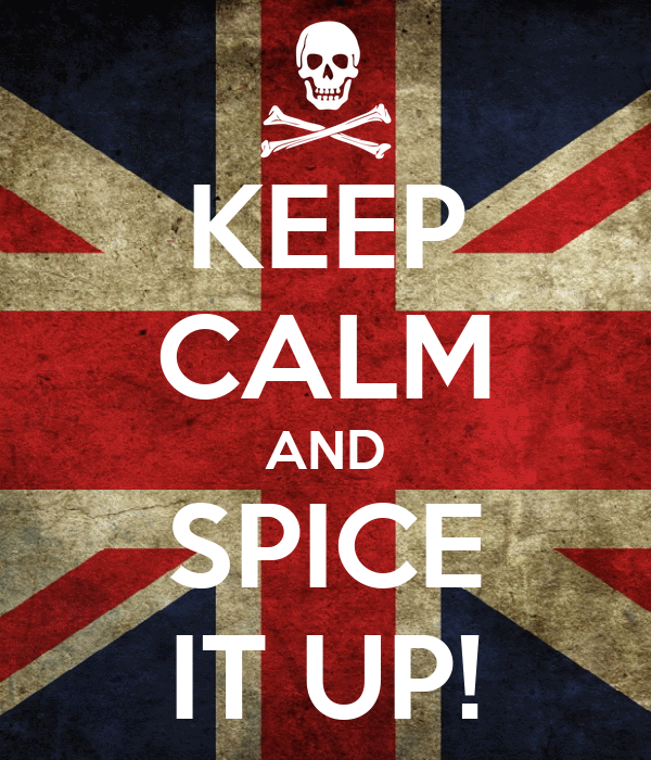 KEEP CALM AND SPICE IT UP!