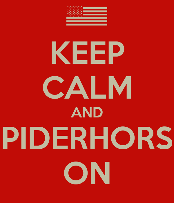 KEEP CALM AND SPIDERHORSE ON