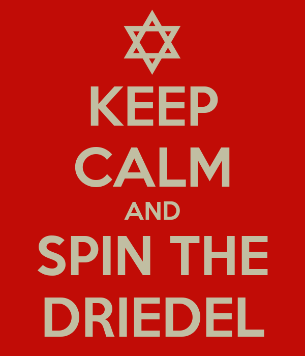 KEEP CALM AND SPIN THE DRIEDEL