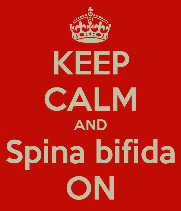 KEEP CALM AND Spina bifida ON