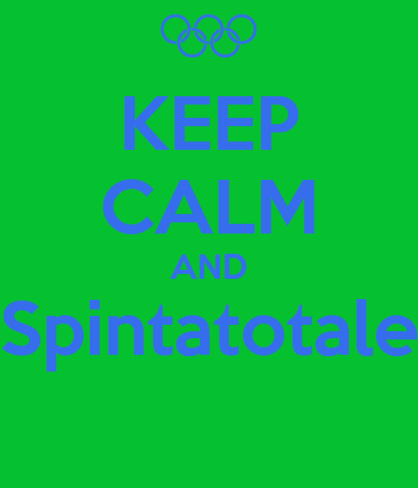 KEEP CALM AND Spintatotale