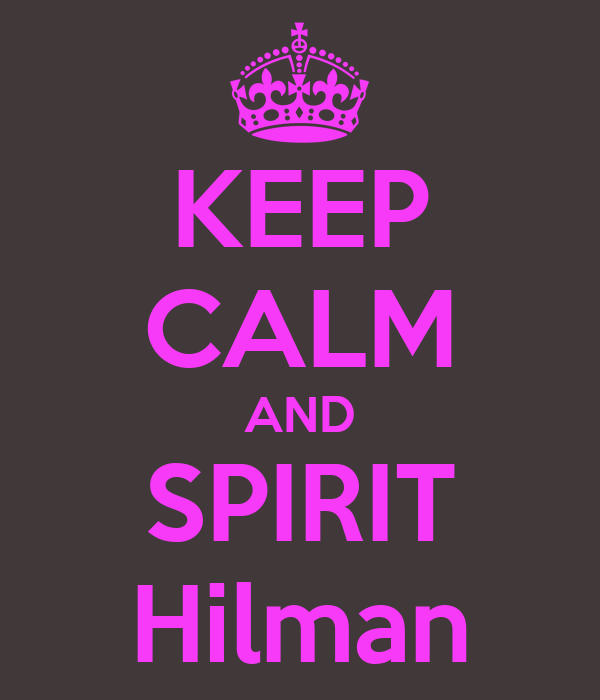 KEEP CALM AND SPIRIT Hilman