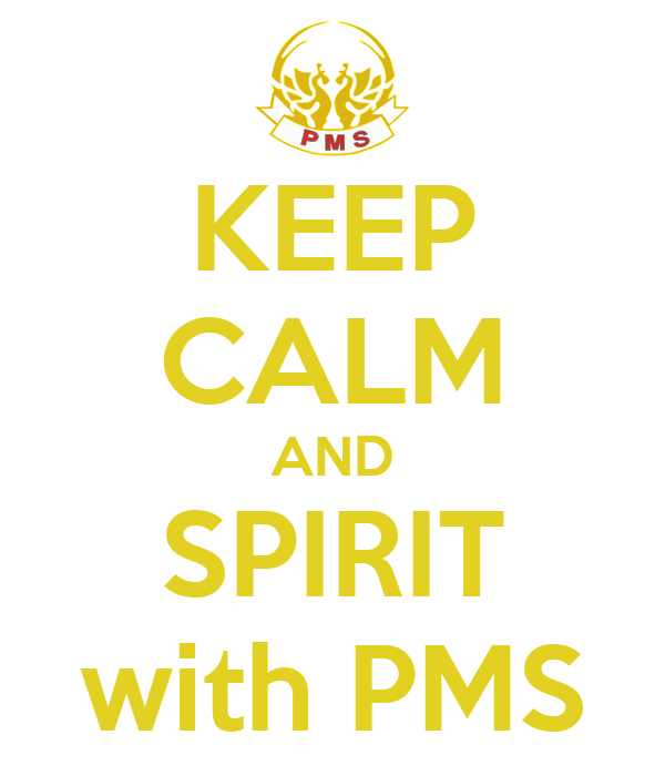 KEEP CALM AND SPIRIT with PMS