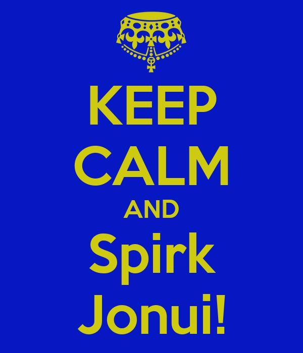 KEEP CALM AND Spirk Jonui!