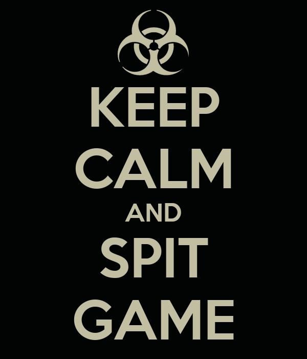 KEEP CALM AND SPIT GAME