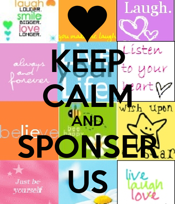 KEEP CALM AND SPONSER US