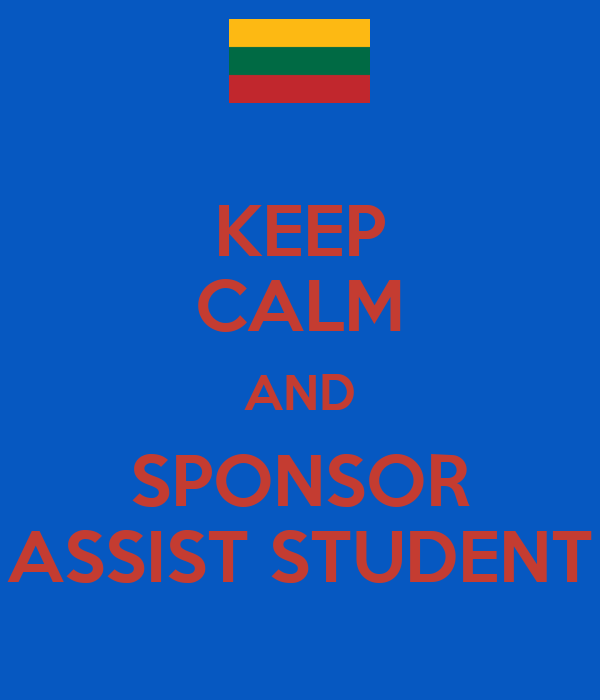 KEEP CALM AND SPONSOR ASSIST STUDENT