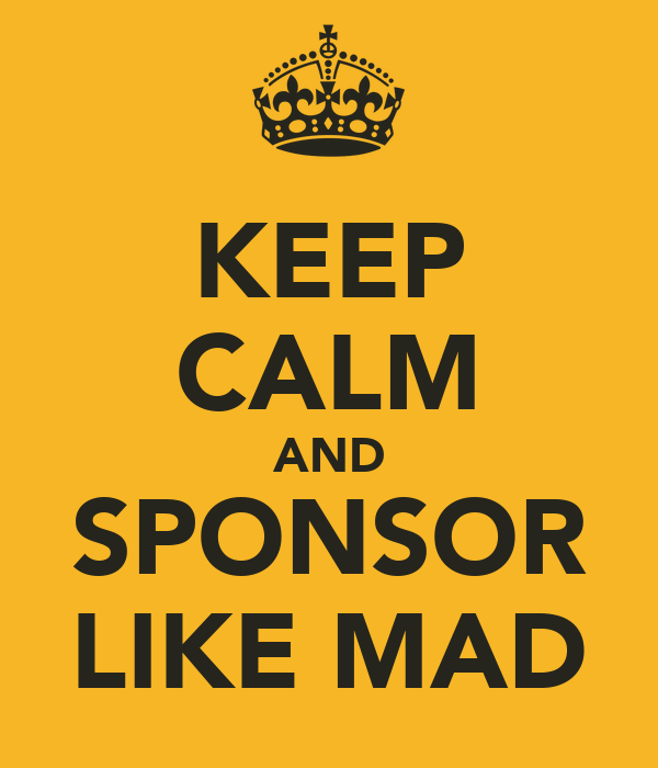 KEEP CALM AND SPONSOR LIKE MAD