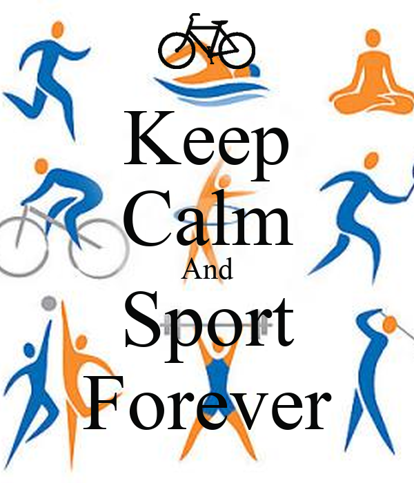 Keep Calm And Sport Forever