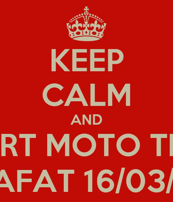 KEEP CALM AND SPORT MOTO TEAM CALAFAT 16/03/2013